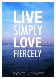 live simply LOVE fiercely
