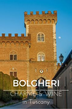 The charming hamlet of Bolgheri, set in the middle of olive oil trees and vineyards.