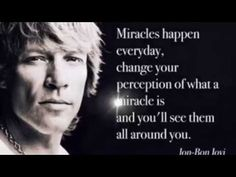 Miracles by Jon Bon Jovi. Hard Rock, Mtv, Miracles Happen Everyday, Bon Jovi Always, Marca Personal, Jon Bon Jovi, My Guy, No One Loves Me, Wise Words