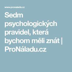 Sedm psychologických pravidel, která bychom měli znát | ProNáladu.cz Tarot, Health, Ds, Psychology Programs, Salud, Health Care, Tarot Cards