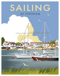 Sailing at Topsham Art Print by Dave Thompson Posters Uk, Railway Posters, Poster Ads, Portsmouth, British Travel, Tourism Poster, Travel Cards, Travel Illustration, Art Graphique