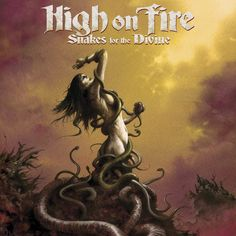 47-High on Fire - Snakes for the Divine (2010)