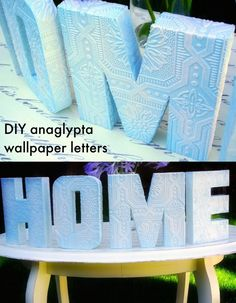 Use anaglypta wallpaper to decorate paper mache letters!