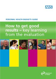 Personal Health Budgets Guide - How to get good results – key learning  from the evaluation from @department _ of Health
