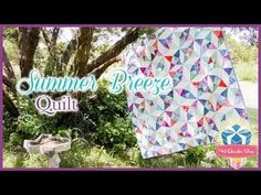 The Summer Breeze Quilt! Easy Quilting Tutorial with Kimberly Jolly of Fat Quarter Shop - YouTube