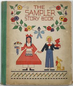 The Sampler Story Book written by Elizabeth Supple, illustrated by Corinne Ringel Bailey