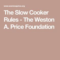 The Slow Cooker Rules - The Weston A. Price Foundation