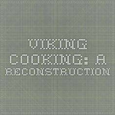 Viking Cooking: a Reconstruction. Mystery of History Volume 2, Lesson 40 #MOHII40