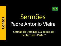 Padre Antonio Vieira - Sermão da Dominga XIX depois do Pentecoste - Parte 2