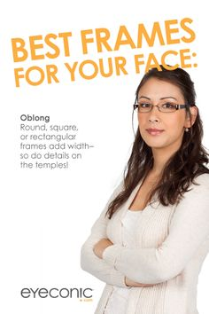 Best Glasses Frames For Narrow Faces : FACE SHAPE: Long on Pinterest Oblong Face Shape ...