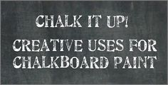 Creative uses for chalkboard paint - lots of great ideas!