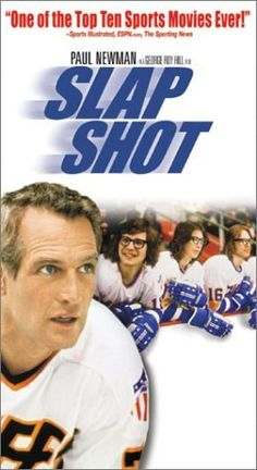 """Slap Shot ~ """"A failing ice hockey team finds success using constant fighting and violence during games."""""""