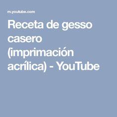 Receta de gesso casero (imprimación acrílica) - YouTube