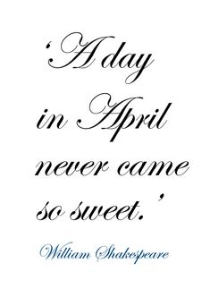 ♔ 'A day in April never came so sweet.' ~ by William Shakespeare
