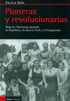 Pioneras y revolucionarias de Eulalia Vega