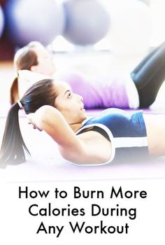 These simple tips and tricks will help you burn more calories no matter what workout you're doing.