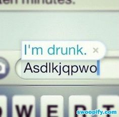 I'm Drunk by - A Member of the Internet's Largest Humor Community Drunk Text Messages, Funny Messages, Drunk Texts, Funny Texts, Humor Texts, Steve Jobs, In Vino Veritas, Just For Laughs, Laugh Out Loud