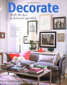 Díszítik: 1000 Professional Tervezési ötletek Minden Szoba a házban: Amazon.co.uk: Holly Becker, Joanna Copestick: Books
