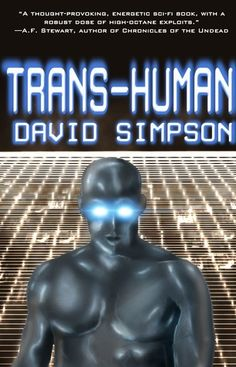 Book Review: Trans-Human by David Simpson |Three If By Space