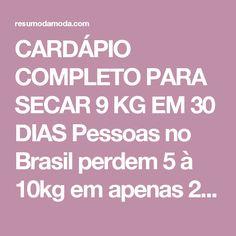 """CARDÁPIO COMPLETO PARA SECAR 9 KG EM 30 DIAS Pessoas no Brasil perdem 5 à 10kg em apenas 21 dias DOUTOR REVELA: Método Cientificamente Comprovado para você perder de 5 à 10 KG de Gordura Corporal em Apenas 21 dias Fernanda Sousa Choca ao REVELAR o seu Segredo para EMAGRECER - Veja como ela conseguiu! Você não precisa fazer uma dieta """"super radical"""" para emagrecer em ritmo acelerado. Existem diversos métodos saudáveis para você perder peso, nessa matéria você vai encontrar um Cardápio para…"""