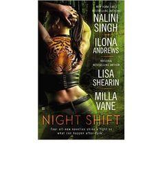 Night Shift : Nalini Singh, Ilona Andrews, Lisa Shearin, Milla Vane : 9780425273920