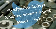 There are so many tools to help you get the most out of your efforts on Twitter. Here are 15 effective Twitter tools that you probably do not know yet. From @thesocialms.