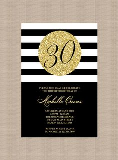 Gold 30th Birthday Party Invitation, Black and White Stripes, 30th Birthday Invitation, Milestone Birthday, Printable Invitation by Honeyprint on Etsy https://www.etsy.com/listing/245321491/gold-30th-birthday-party-invitation