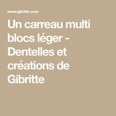 Un carreau multi blocs léger - Dentelles et créations de Gibritte