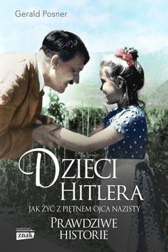 W mroku historii: Dzieci Hitlera - Gerald Posner Le Book, Lonely Planet, Hand Lettering, Reading, Books, Movies, Movie Posters, War, Literatura