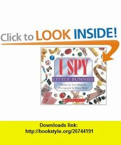 I Spy Little Bunnies (9780439785358) Jean Marzollo , ISBN-10: 0439785359  , ISBN-13: 978-0439785358 , ASIN: B003UNF6L2 , tutorials , pdf , ebook , torrent , downloads , rapidshare , filesonic , hotfile , megaupload , fileserve