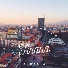 Travel Guide Tirana Albania