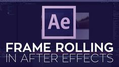 Ask Rampant: Frame Rolling in Adobe After Effects and Premiere Pro by Sean Mullen - ProVideo Coalition After Effects 3d, Adobe After Effects Tutorials, Effects Photoshop, Video Effects, Adobe Photoshop, After Effects Templates, Motion Design, After Effect Tutorial, Creative Suite