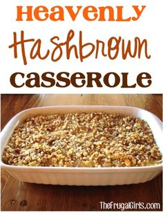 Heavenly Hashbrown Casserole Recipe! ~ from TheFrugalGirls.com {this yummy potato dish is the perfect brunch or dinner side, and a holiday must-have!} #hashbrowns #casseroles #thefrugalgirls