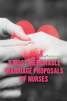 Put a Ring on it! 5 Heartwarming Marriage Proposals to Nurses