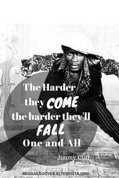 Jimmy Cliff, born 1st April 1948 is a true Reggae Legend. lyrics from The Harder They Come Find more Reggae Music on Reggae Gooves http://reggaegooves.altervista.org/ #reggae #lyrics