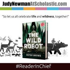 Our Reader in Chief, Judy Newman, is reading THE WILD ROBOT by Peter Brown. You can find more suggestions on our blog! #peterbrown #kidlit #JNBlog