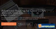 Advanced Routing for Cisco CCNA 200-125/200-105 MP4   Video: AVC 1280x720   Audio: AAC 44KHz 2ch   Duration: 4 Hours   754 MB Genre: eLearning   Language: English  This course will teach you how routes are added to a routing table, as well as how to tune and troubleshoot multi-area OSPF, EIGRP, and BGP.