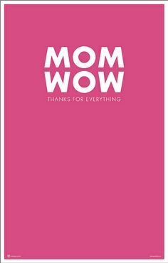 Mom Wow - poster by Cabbage Creative, via Flickr