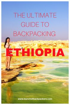 The Ultimate Guide to Backpacking Ethiopia: itinerary, budget and tips! - Bunch of Backpackers Travel Advice, Travel Guides, Travel Tips, Travel Destinations, Budget Travel, Ethiopia Travel, Africa Travel, Addis Abeba, Safari