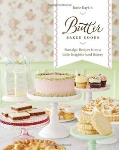 HAVE BABY!! Thanks momma!: this cookbook is amazing! You named the cookbook after BUTTER! How could it be bad? Butter Baked Goods: Nostalgic Recipes From a Little Neighborhood Bakery
