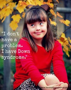 Down Syndrome Is Not My Problem via @kevinathompson