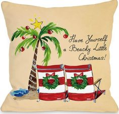 Have Yourself a Beachy Little Christmas. Pillow on Sale at Wayfiar. Featured on CC: http://www.completely-coastal.com/2015/11/christmas-sayings-pillows.html