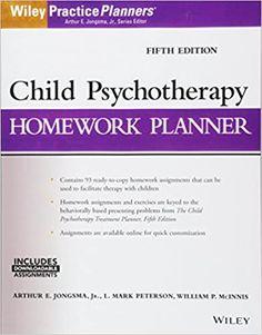 Child Psychotherapy Homework Planner 5th Edition by Arthur E. Jongsma ISBN-13: 978-1119193067 ISBN-10: 1119193060 Homework Planner, Kids Homework, Psychology Textbook, Child Psychotherapy, Most Popular Books, Science Books, Ebook Pdf, Free Ebooks, Reading Online