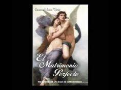 El Matrimonio Perfecto capítulos 7 al 10 - Samael A. W.