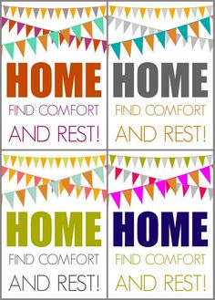 """Home"" FREE Printable... ""Home"" Printable and its free to all of you. I designed ""5"" different color schemes and hopefully one will fit your style and decor. When I think of ""Home"" I think of Comfort and Rest! (I also think of family and love winks).  These free printable's fit in a 5  x 7 frame. All you have to do is click on the image and then right click and Save As."