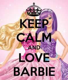 Keep calm & love Barbie. As a kid I loved playing Barbies Play Barbie, Barbie I, Barbie World, Barbie And Ken, Rapunzel Barbie, Barbie Stuff, Keep Calm Signs, Keep Calm Quotes, Keep Calm And Love