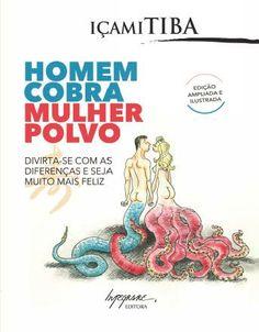 """""""Homem cobra, mulher polvo"""", de Içami Tiba (Ed. Integrare)."""