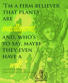 Zera and the Green Man Green Man, Book Quotes, The Man, Beautiful Flowers, Believe, Gardening, Sayings, Pretty Flowers, Lyrics