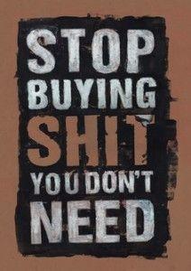 Dejar de comprar mierda que no es necesaria