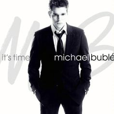 It's Time / Michael Buble